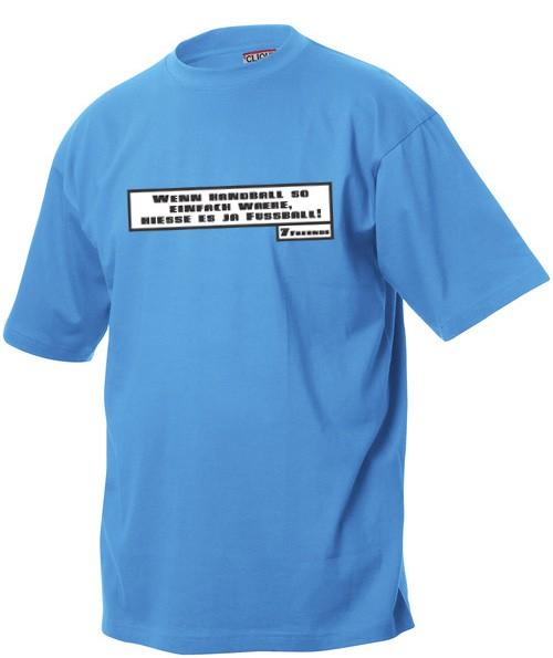 """7Freunde T-Shirt """"Wenn Handball.."""""""